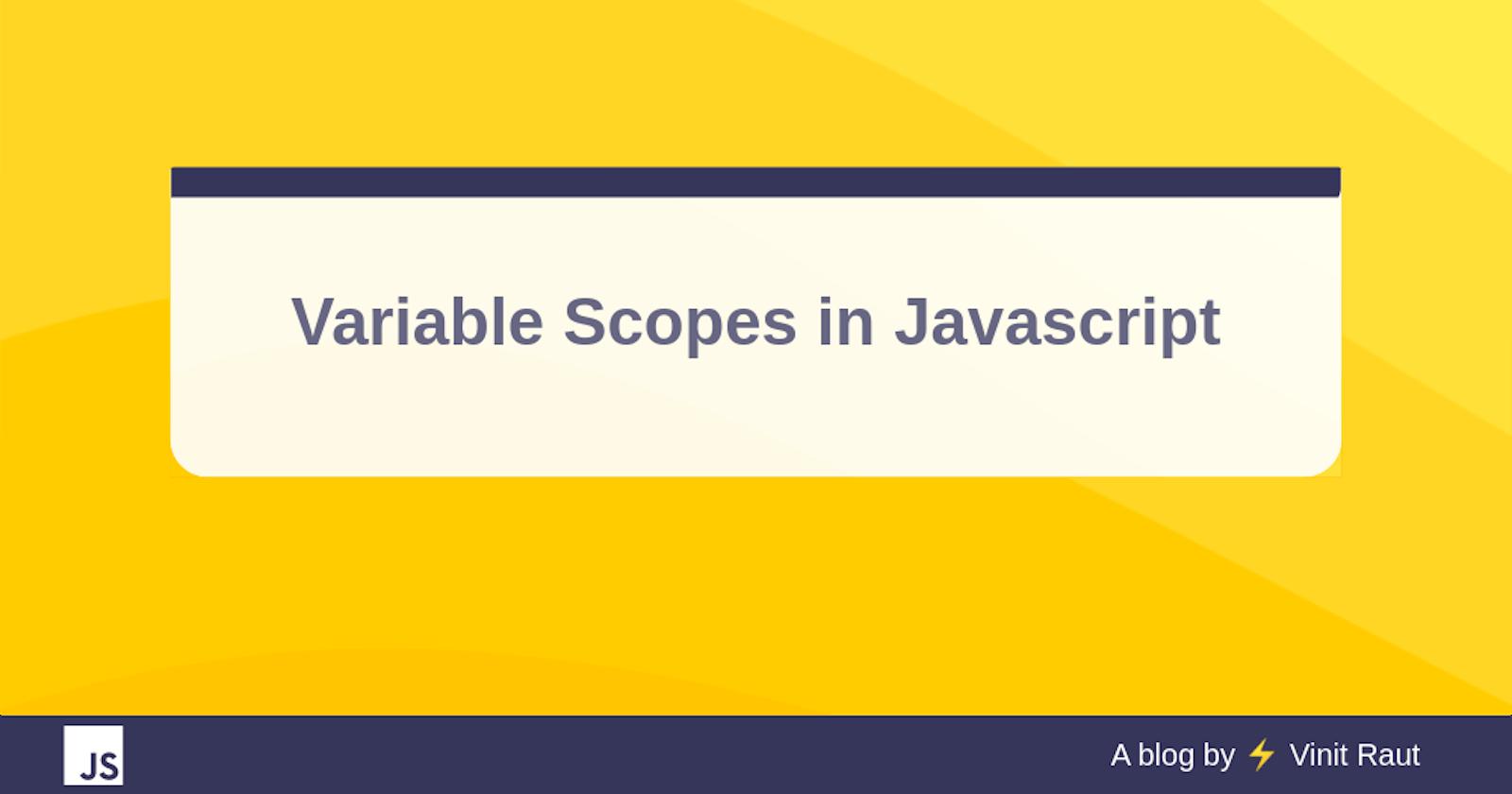 Variable Scopes in Javascript