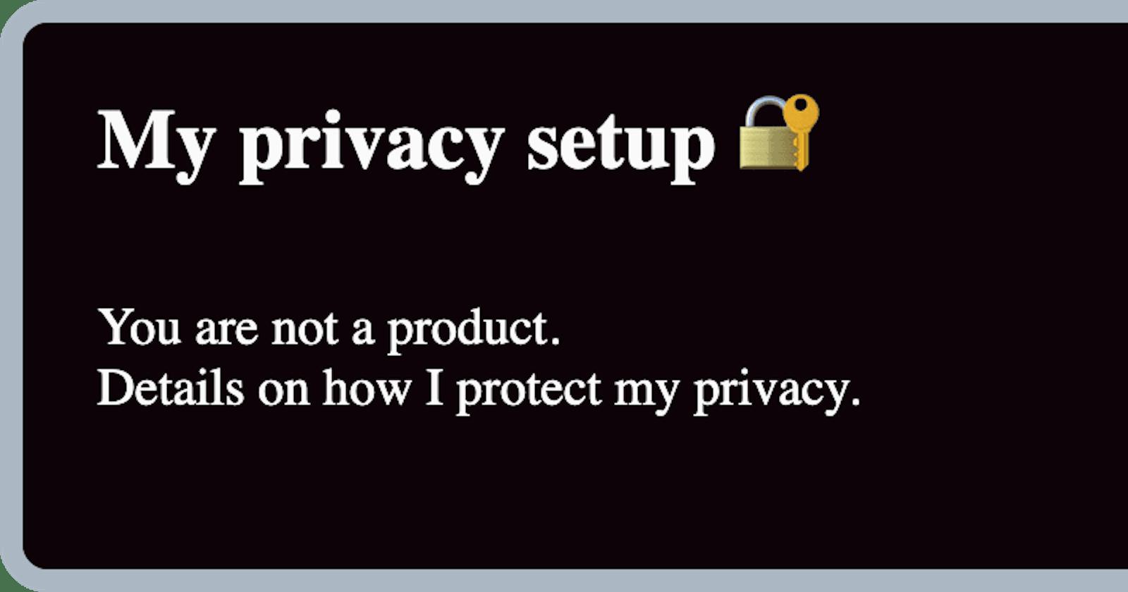 My privacy setup 🔐