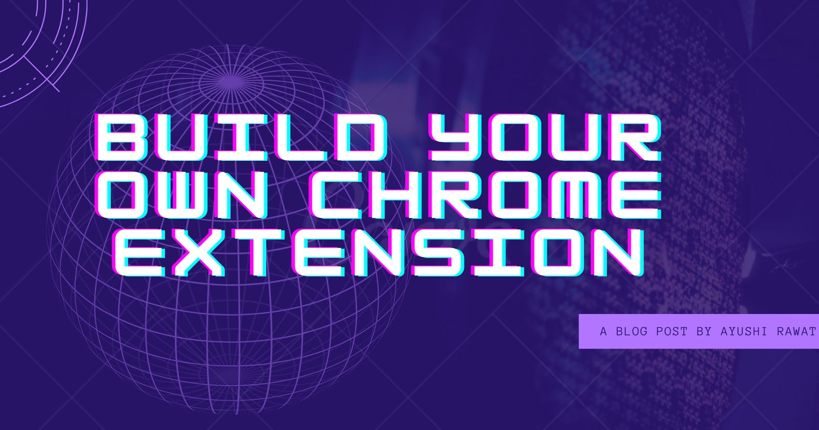 How to make your own Google Chrome Extension