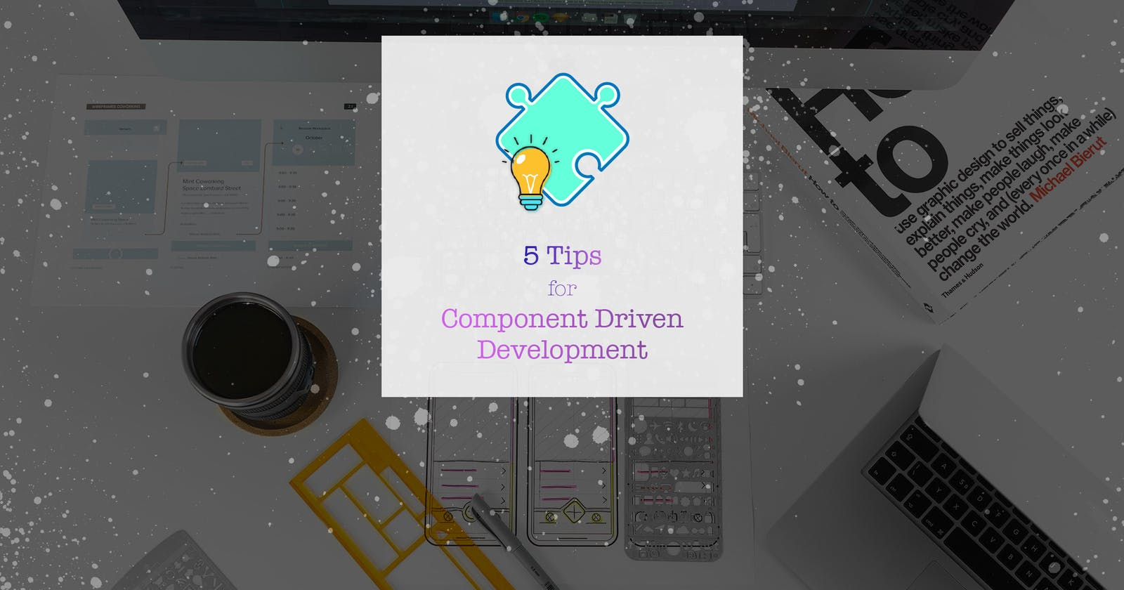 5 Tips for Component Based Development