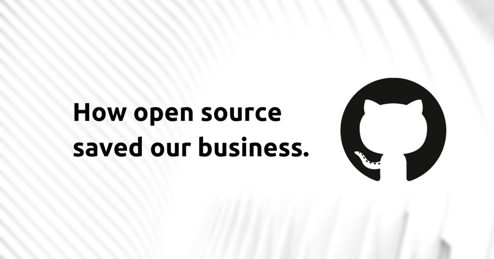 How open source saved our business