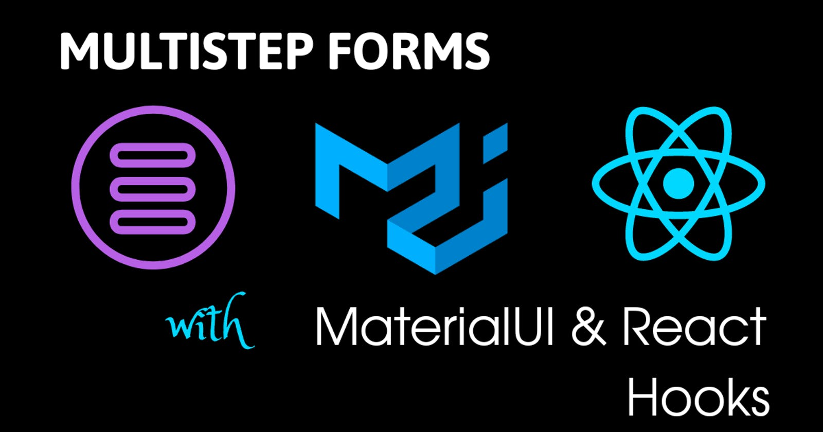Building Multistep Forms with MaterialUI and React Hooks