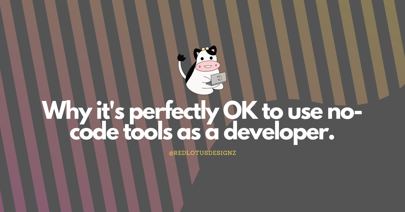 Why it's perfectly OK to use no-code tools as a developer