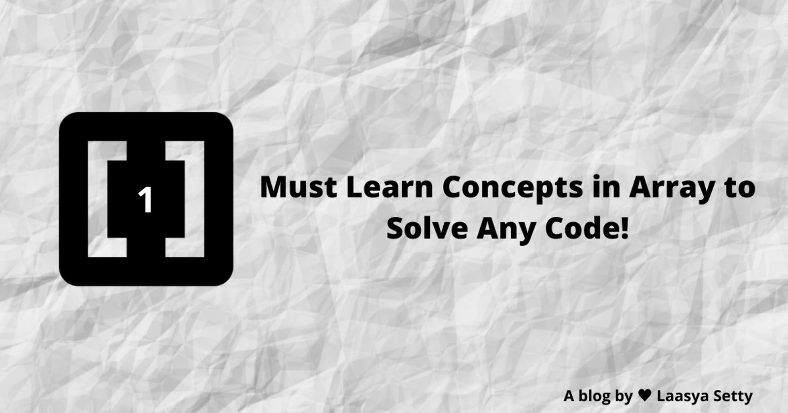 Must Learn Concepts in Arrays to solve any code!