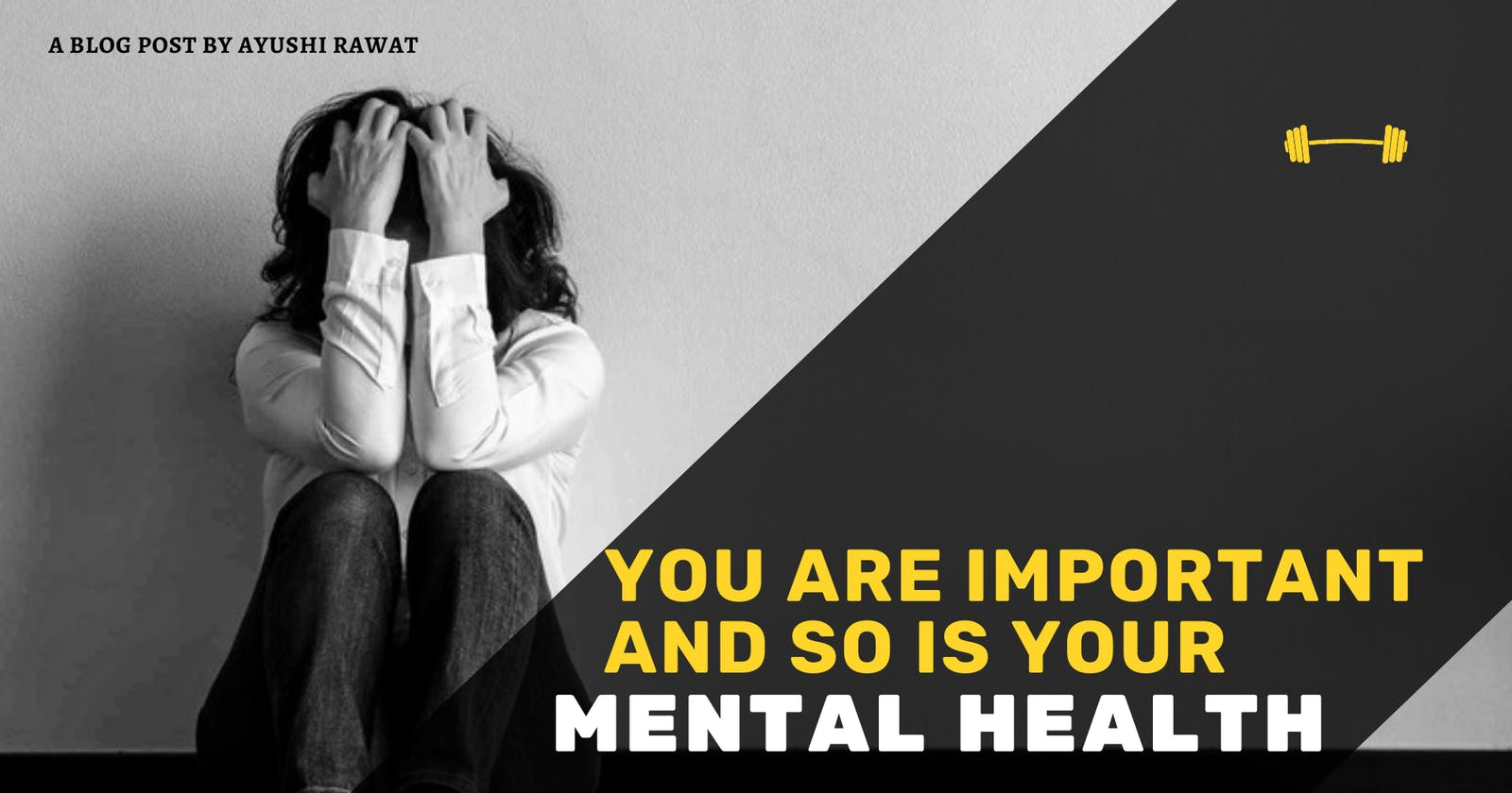You are Important & so is your Mental Health!