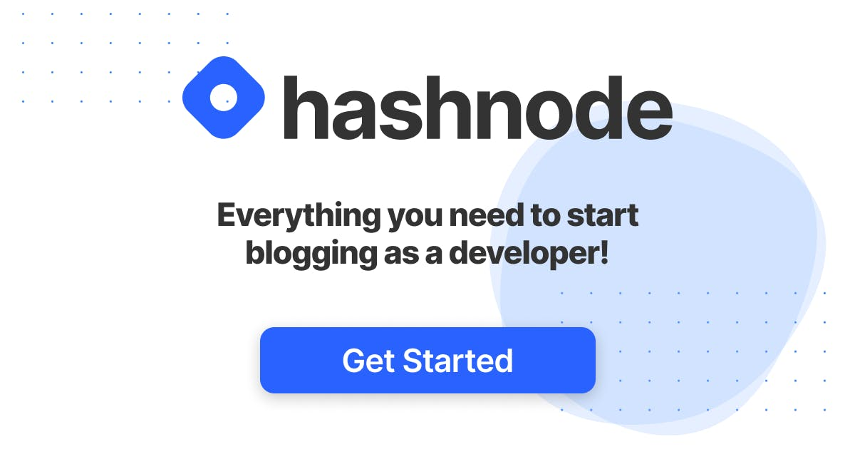 Hashnode: Everything you need to start blogging as a developer!