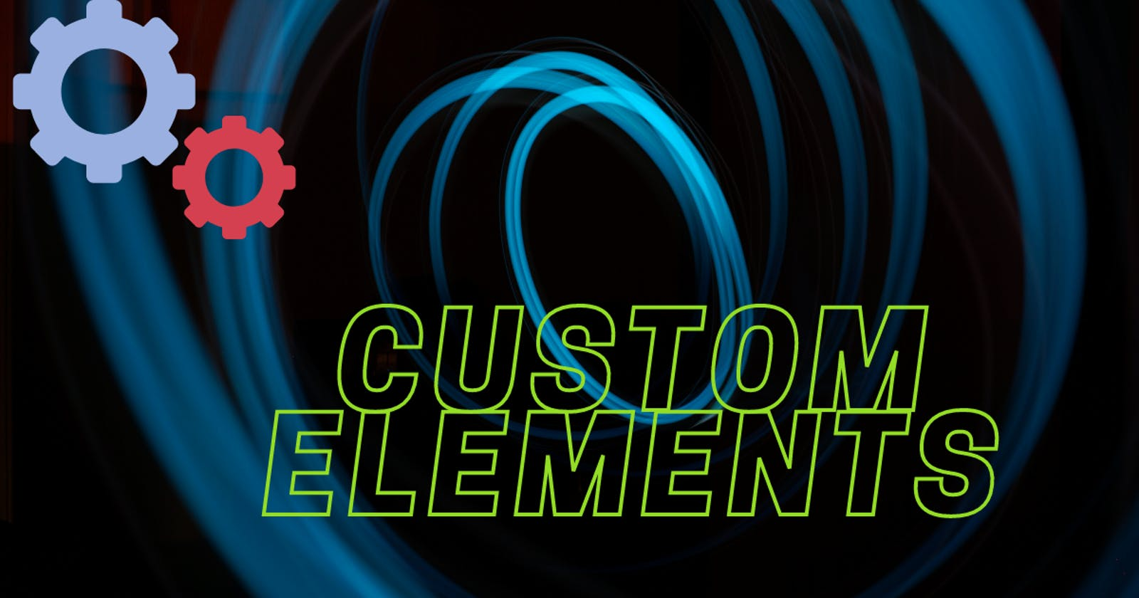 Introduction to Custom Elements