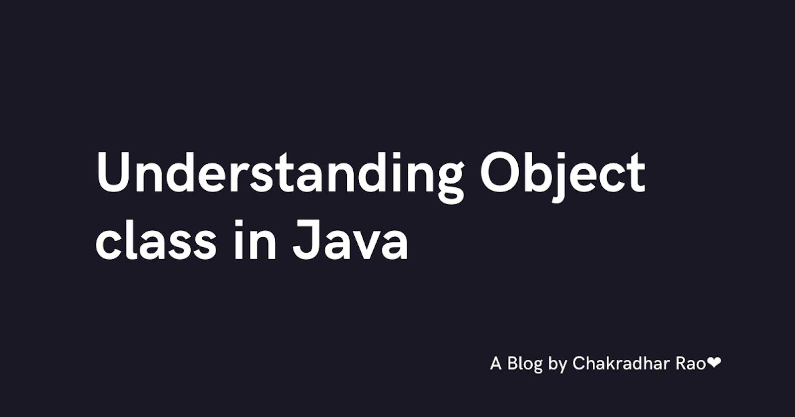 Understanding Object Class in Java