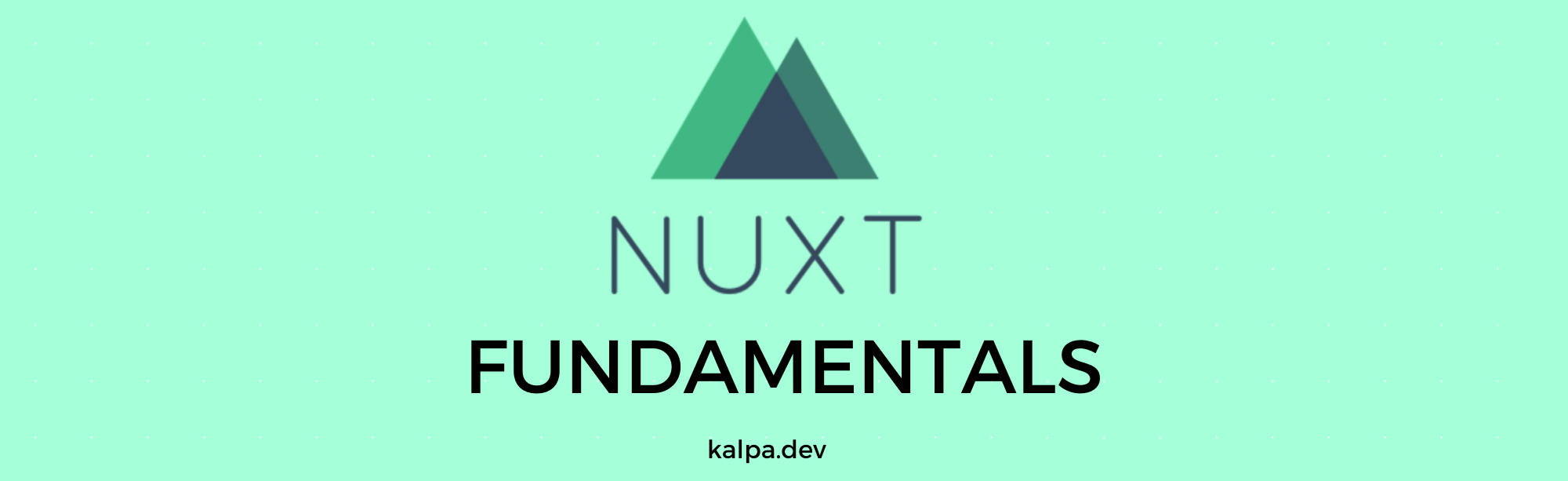 Nuxtjs Fundamentals: Hello, World!