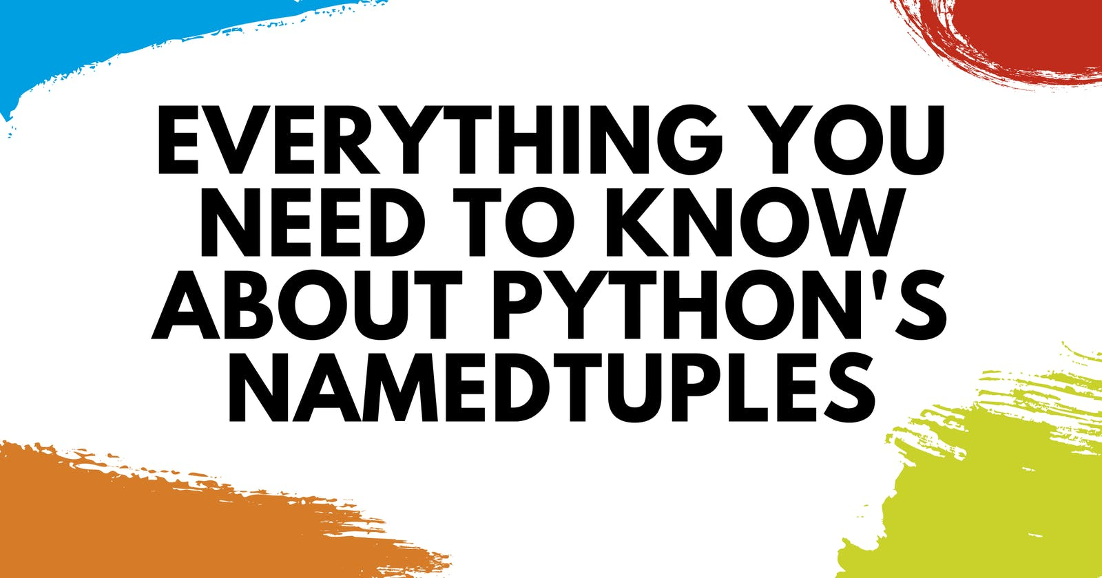 Everything You Need to Know About Python's Namedtuples