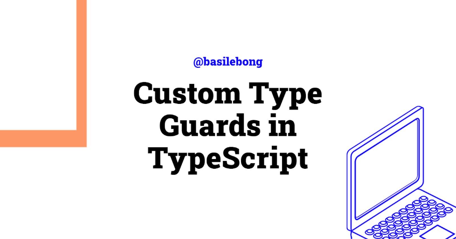 Custom Type Guards in TypeScript