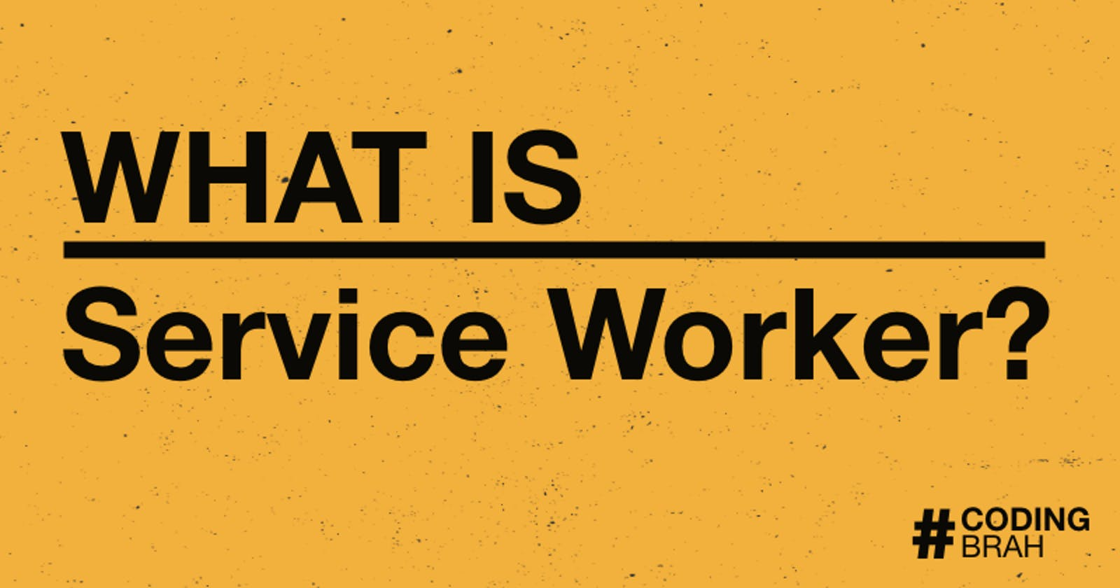 What Is Service Worker?