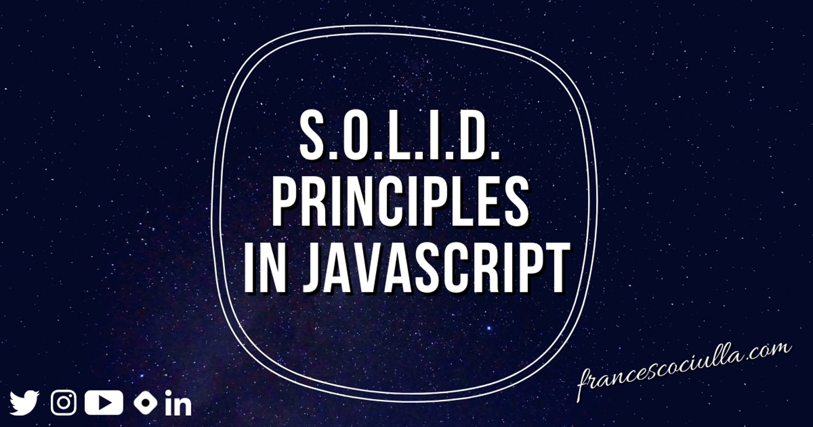S.O.L.I.D. Principles around You, in JavaScript