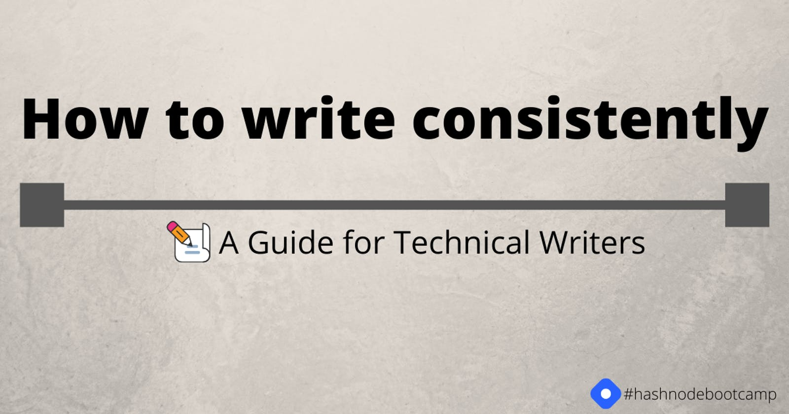 How to write consistently, a guide for technical writers