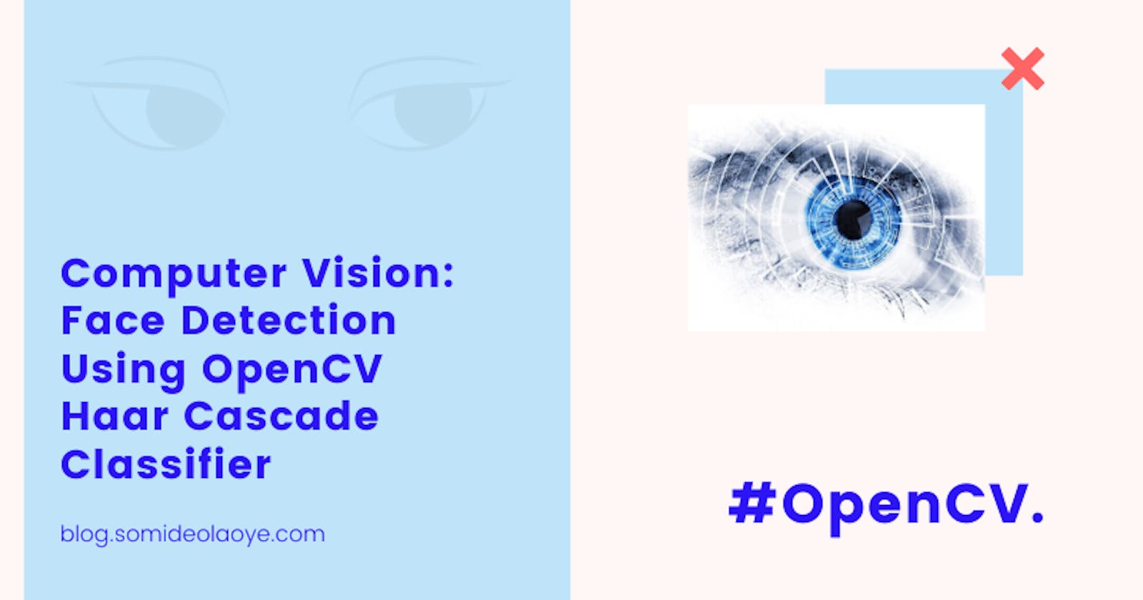 Computer Vision: Face Detection Using OpenCV Haar Cascade Classifier