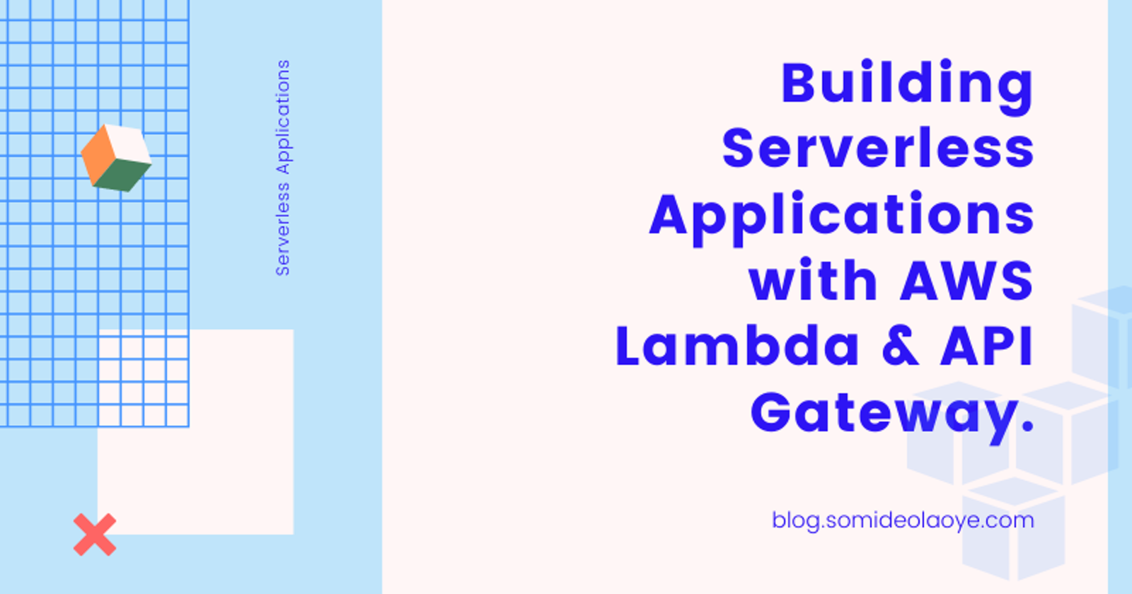 Building Serverless Applications with AWS Lambda & API Gateway.
