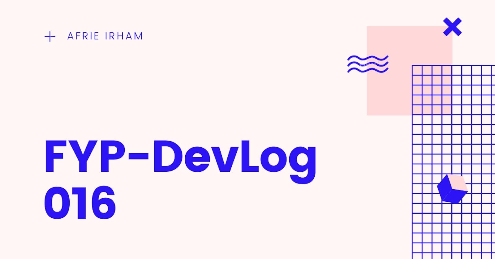 FYP-DevLog 016