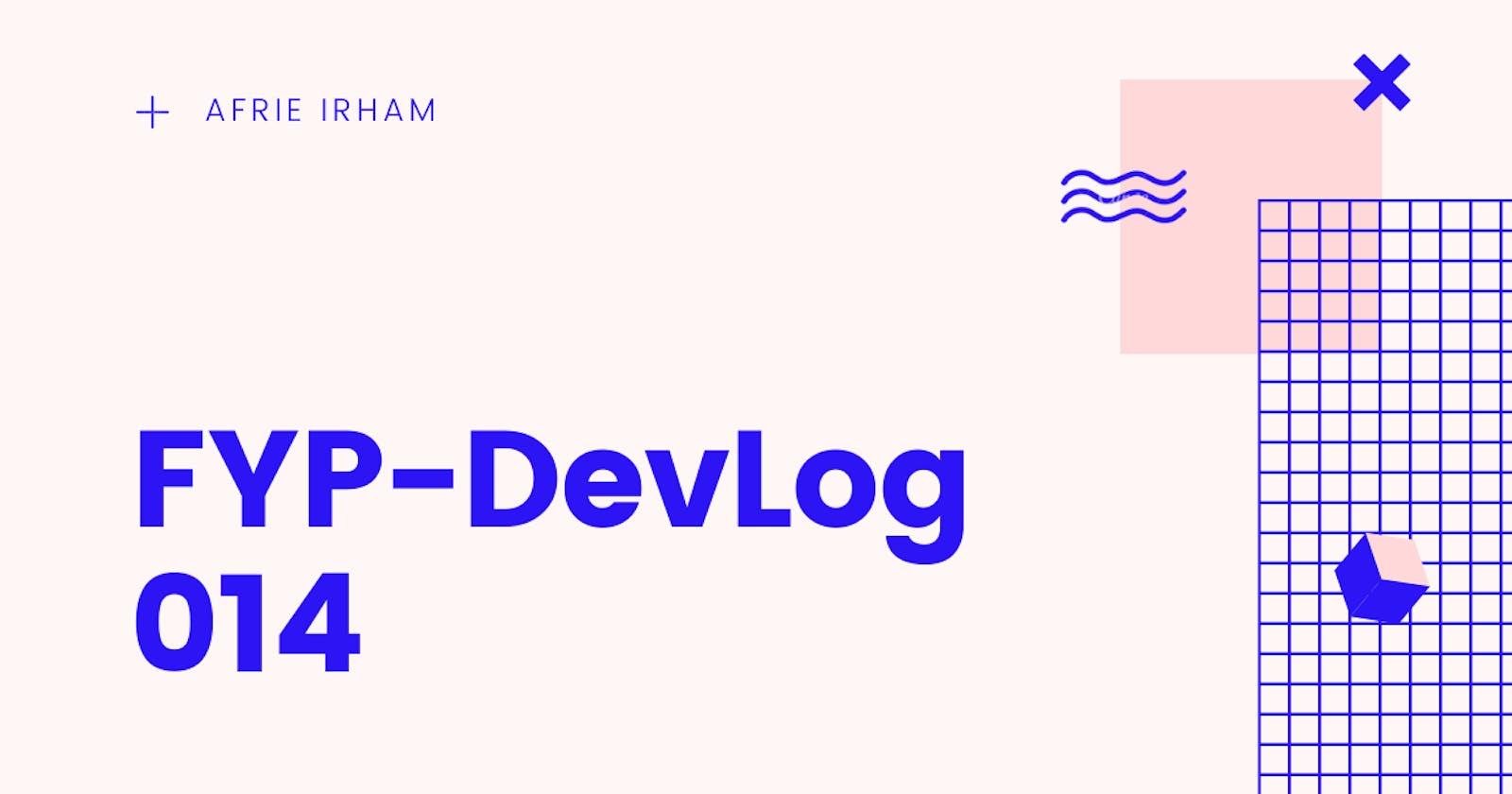 FYP-DevLog 014