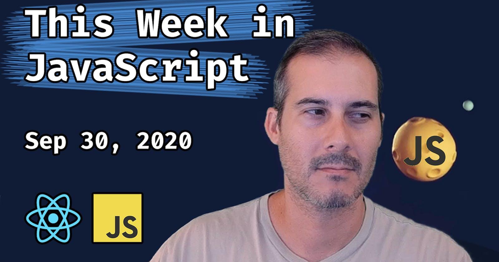 This Week in JavaScript by Joel 9/30/2020