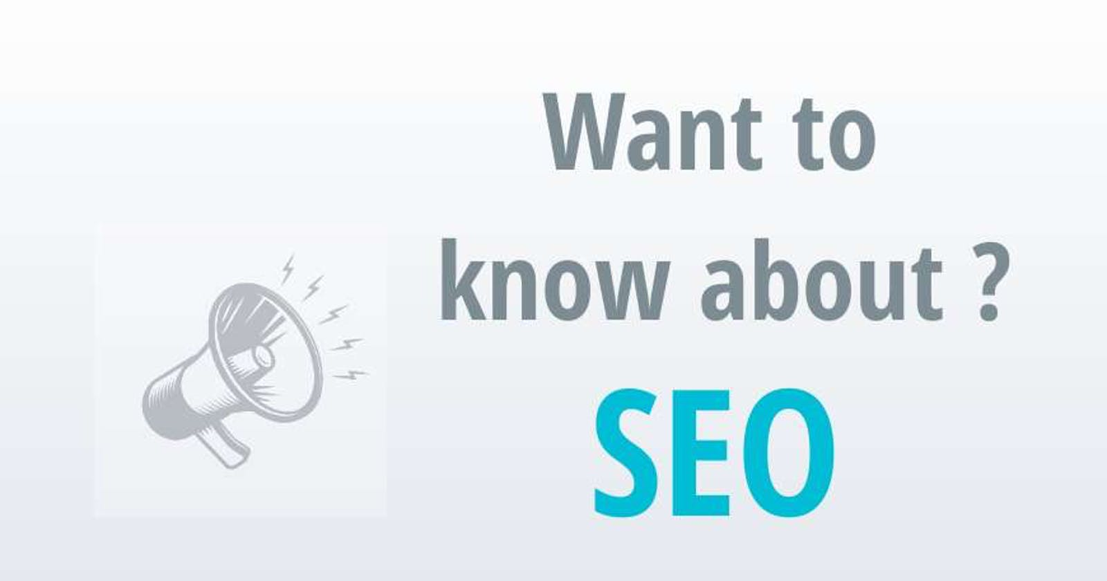 Want to know about SEO?