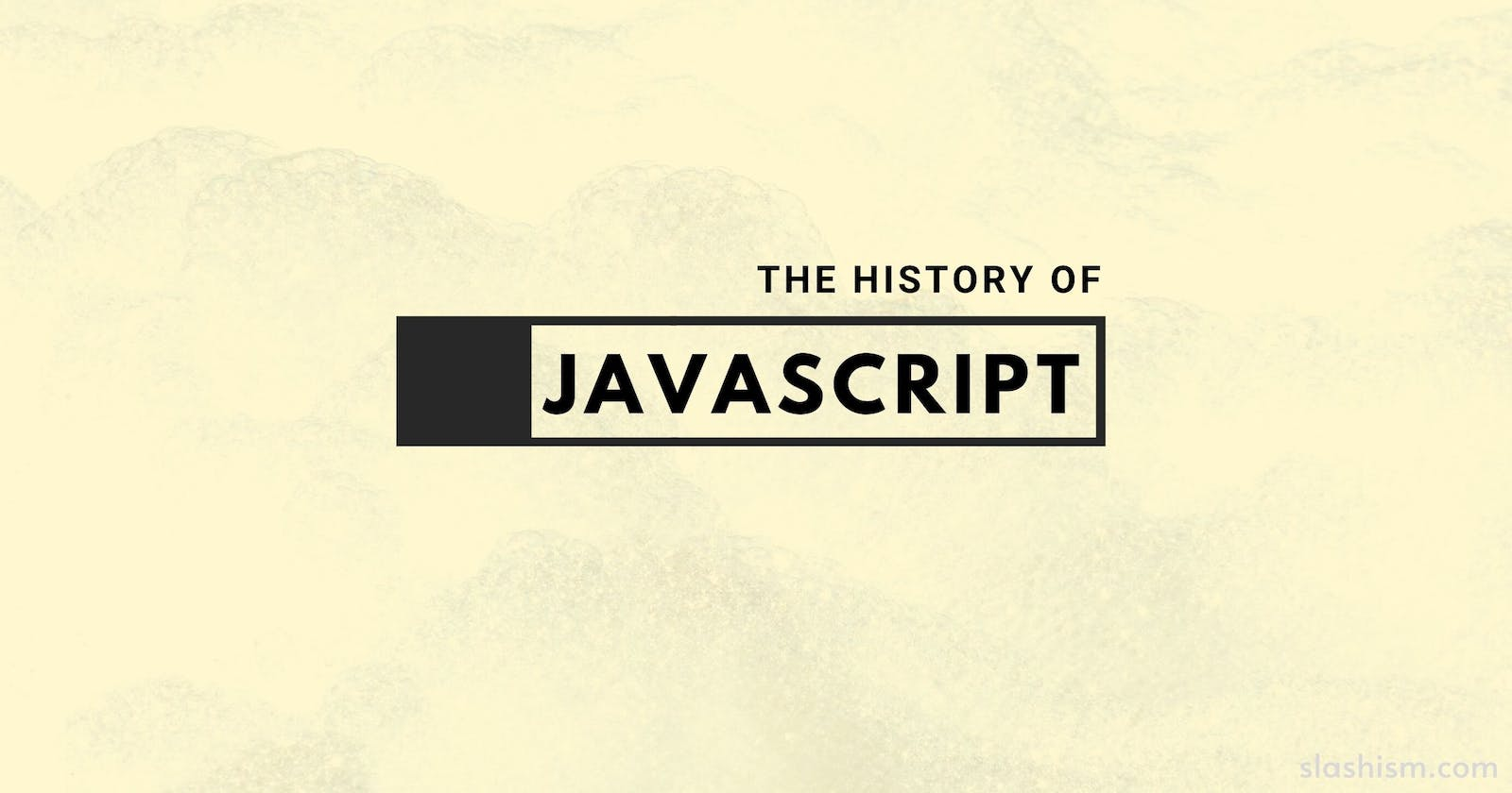 History of JavaScript - How it came into the existence