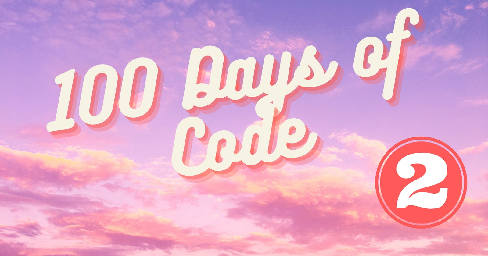 100 Days of Code- Day Two