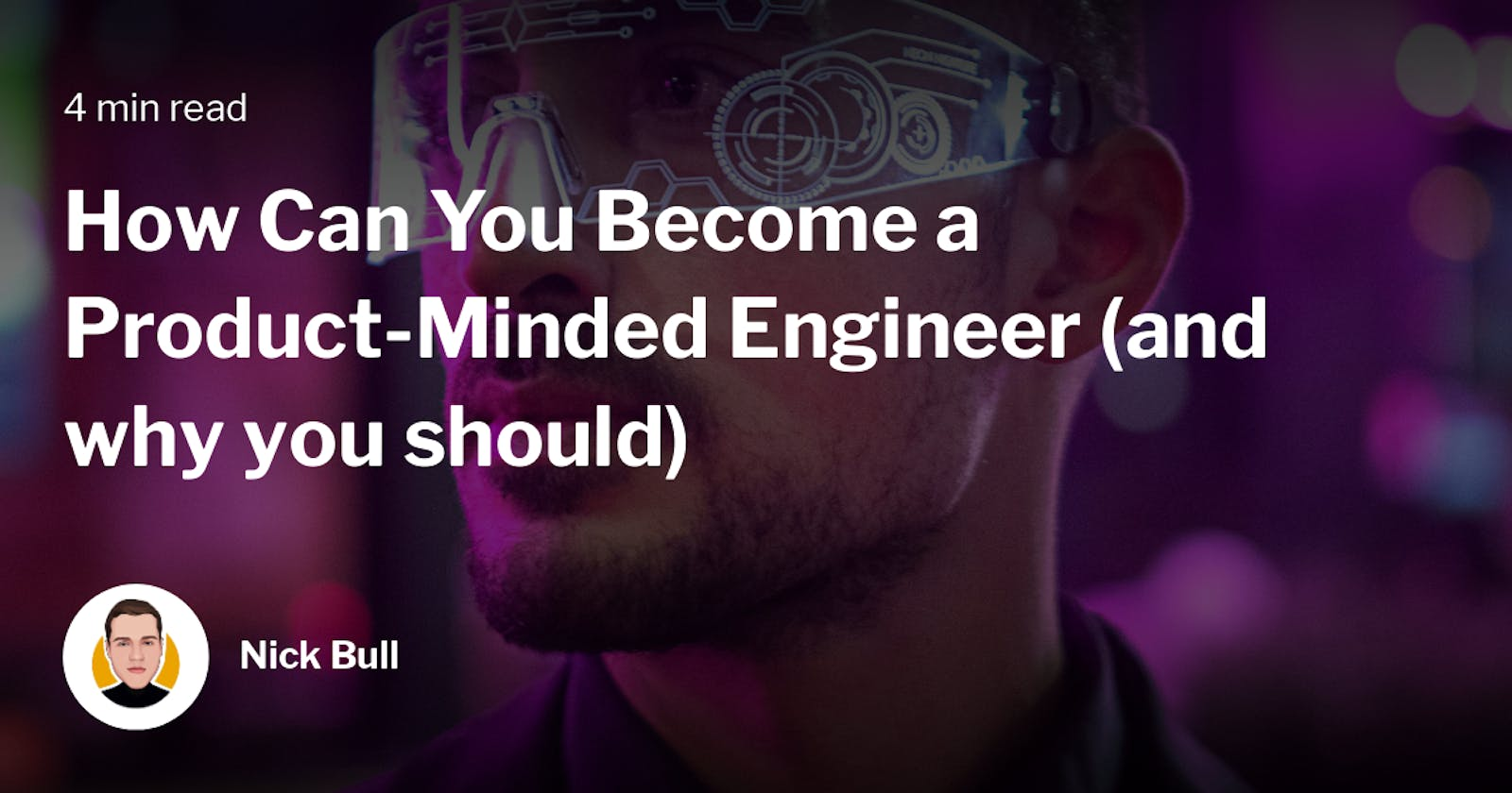 How Can You Become a Product-Minded Engineer