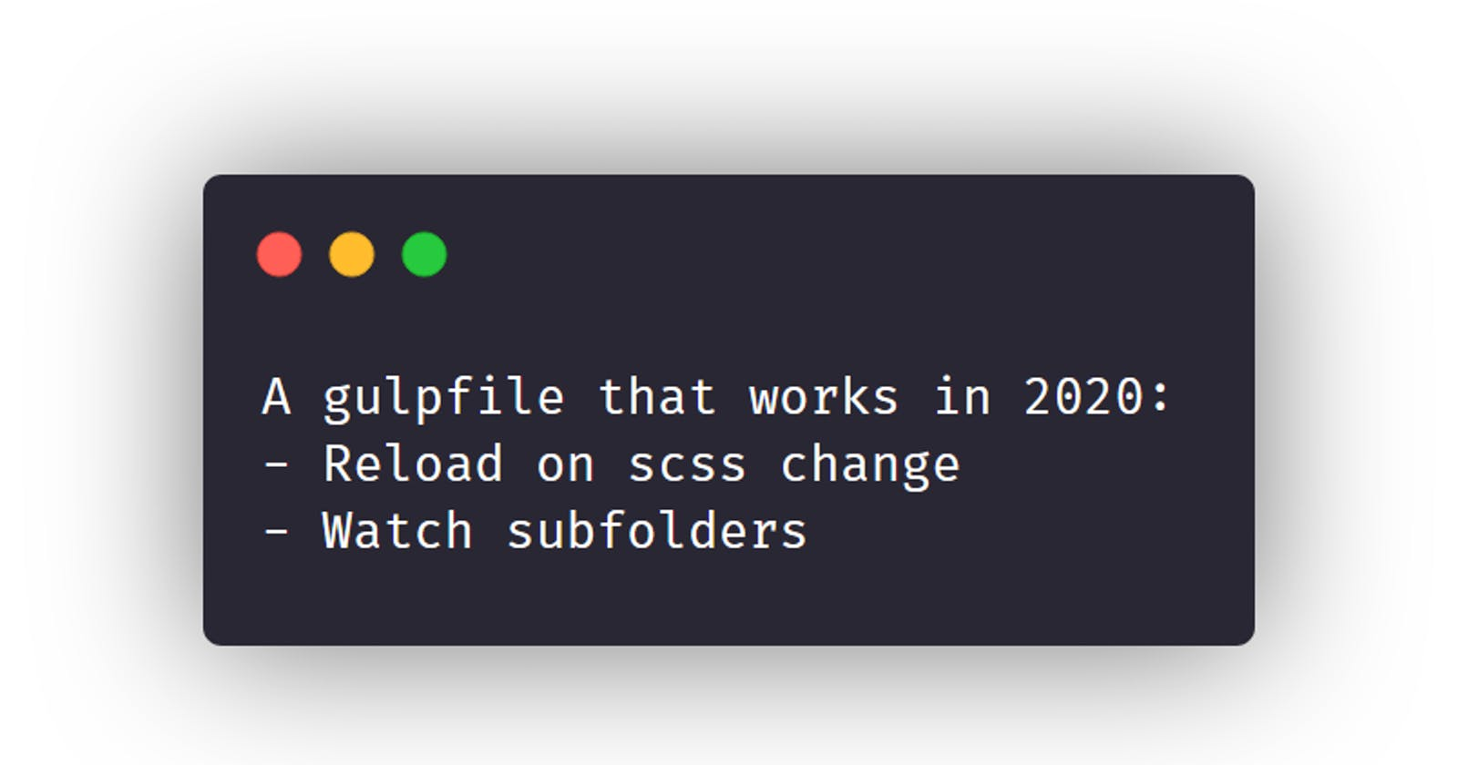 A gulpfile that works in 2020