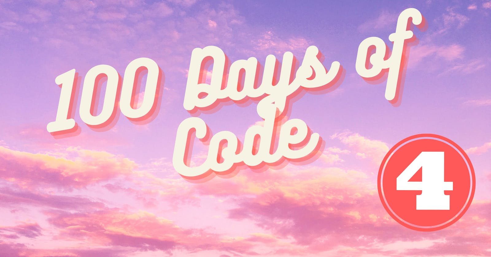 100 Days of Code-Day 4