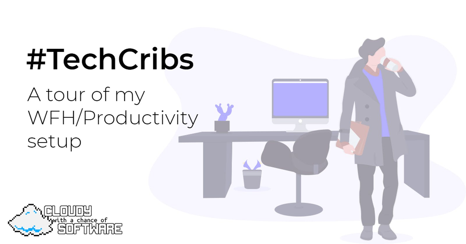 #TechCribs: A tour of my WFH/Productivity setup