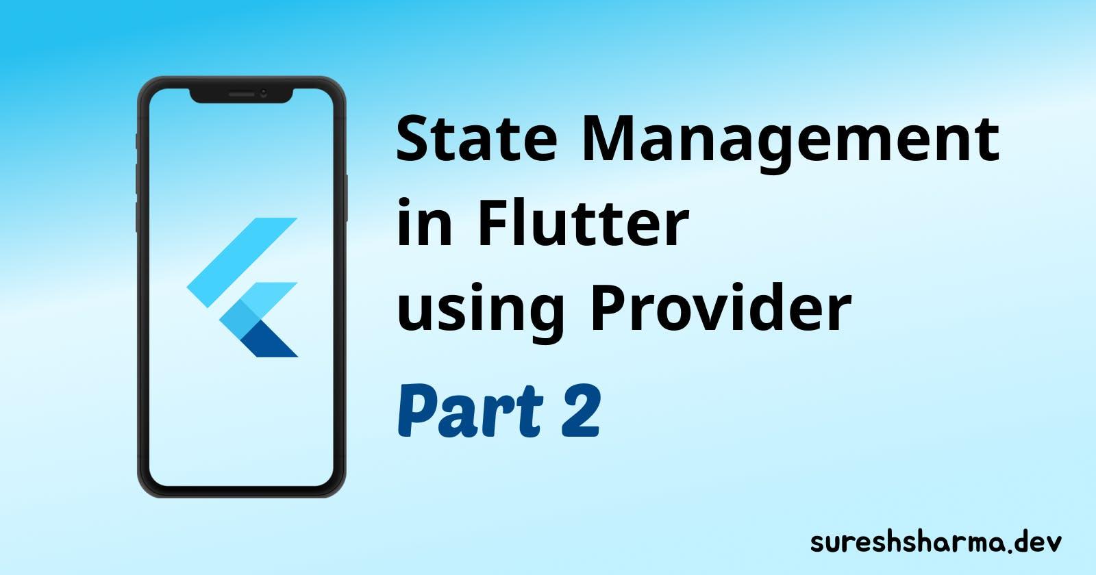 State Management in Flutter using Provider: Part 2