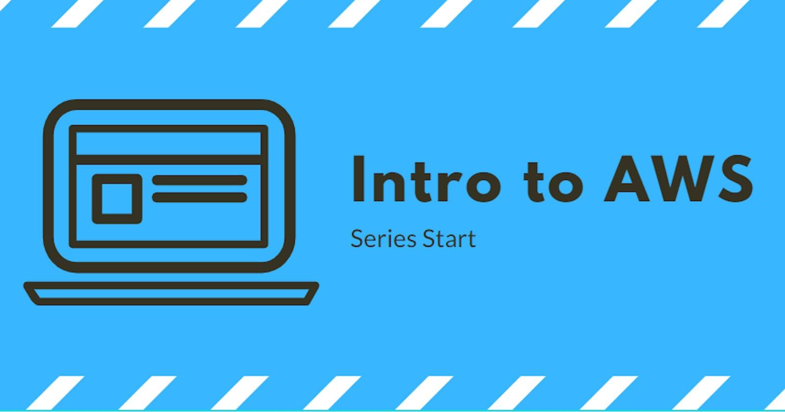 Intro to AWS (Series Start)