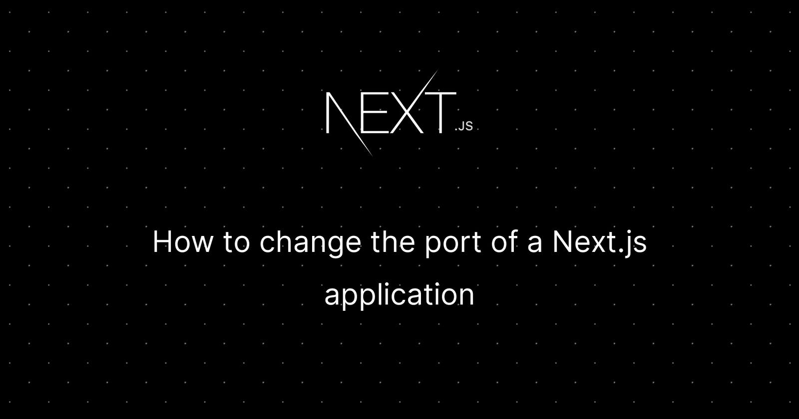 How to change the port of a Next.js application