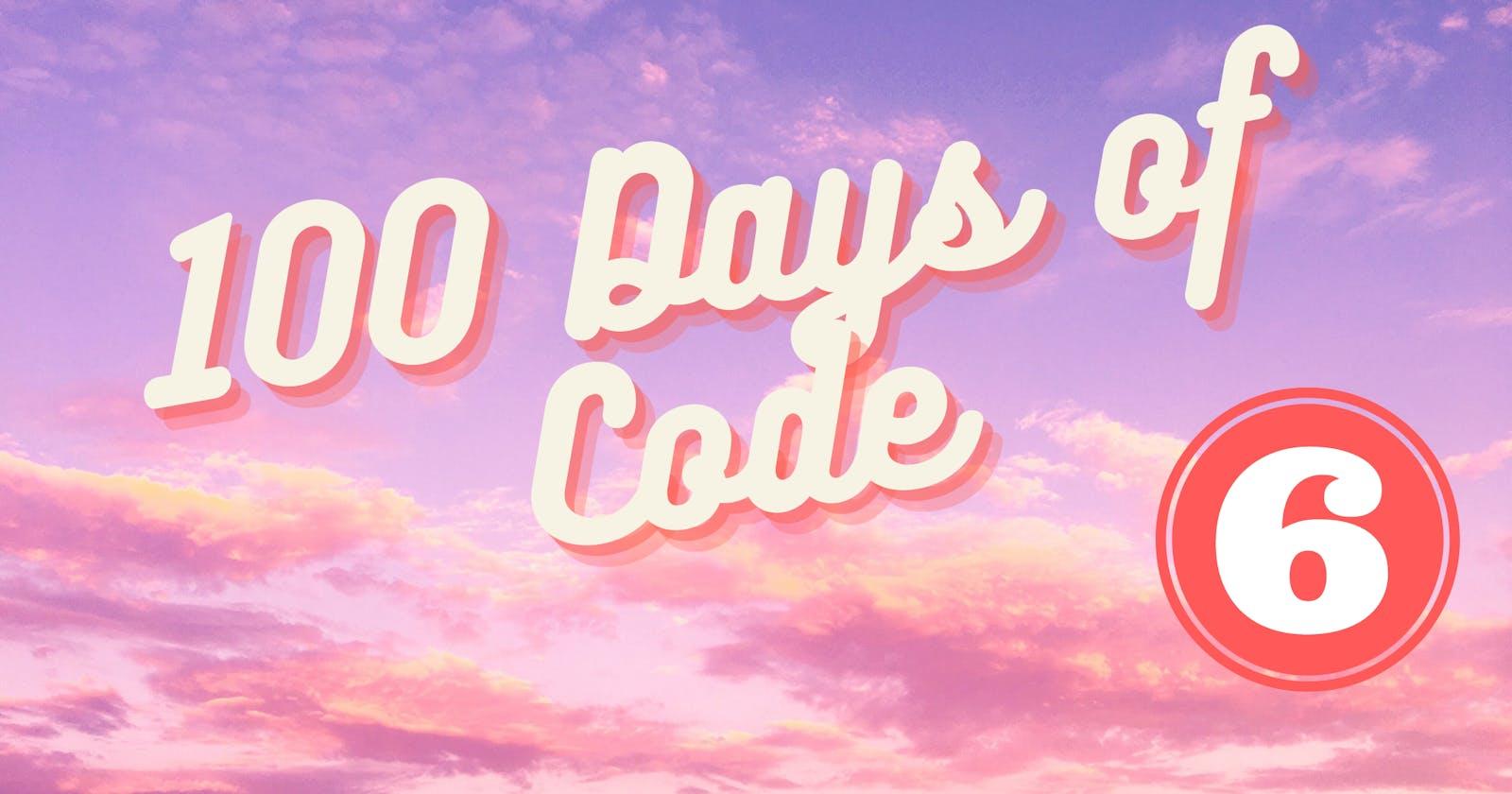 100 Days of Code Challenge-Day 6