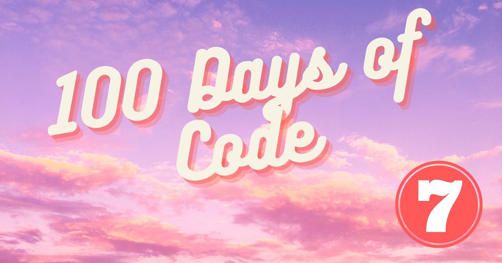 100 Days of Code Challenge-Day 7