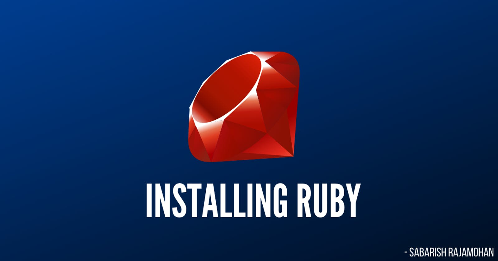 How to install Ruby in your local environment