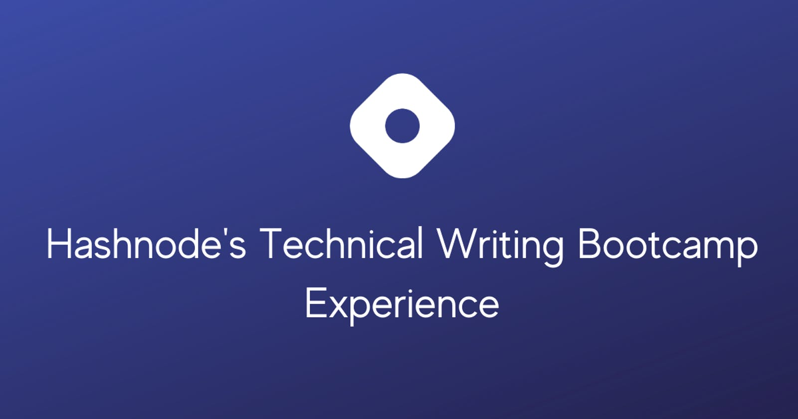 Hashnode Technical Writing Bootcamp Experience