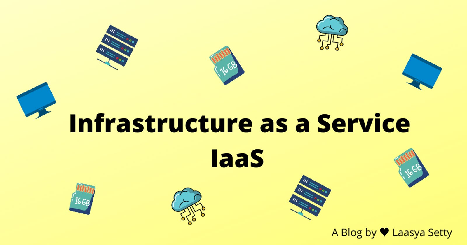 """A Detailed Explanation of """"Infrastructure as a Service(IaaS)"""" - Cloud"""