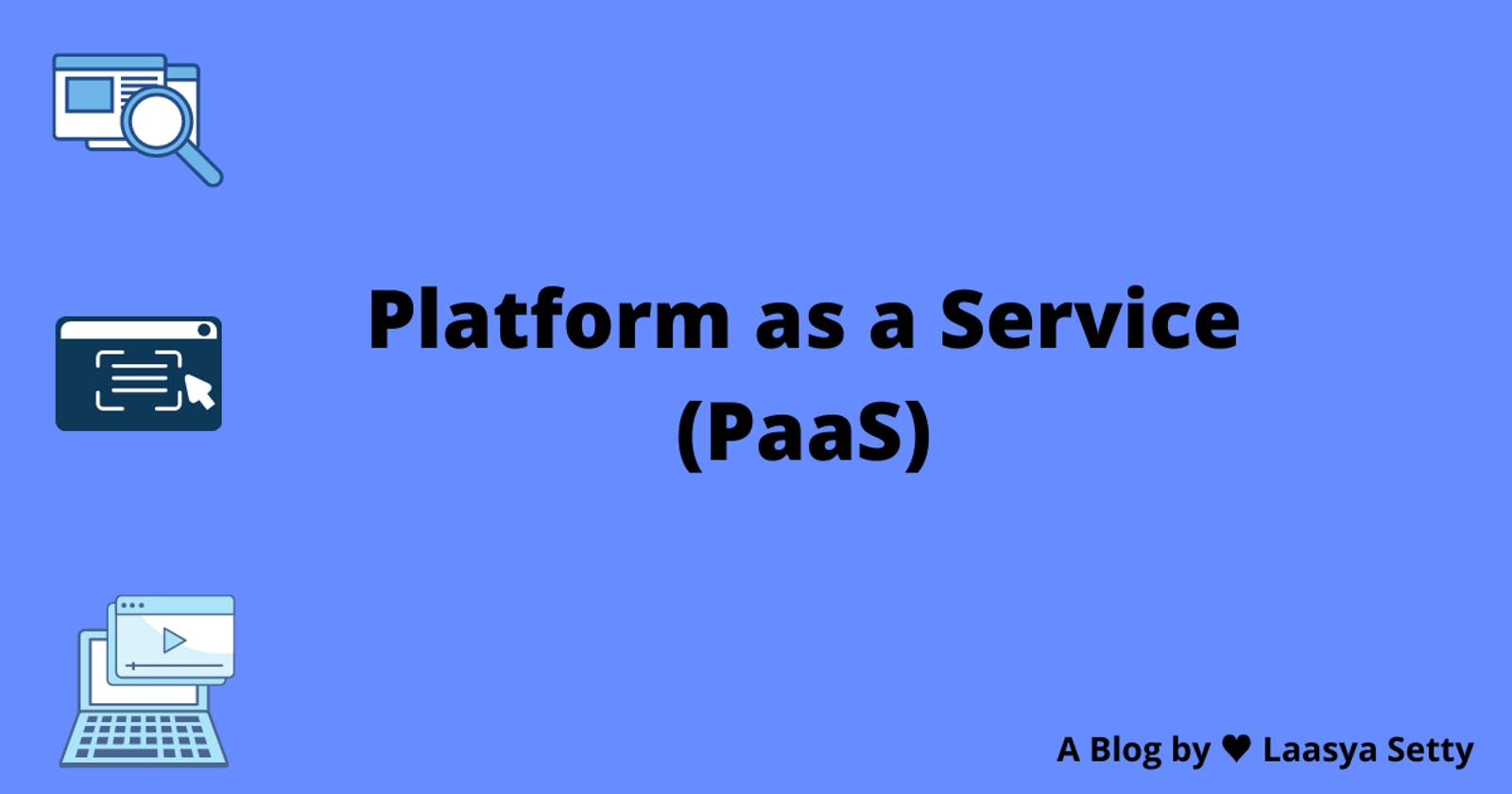 """A Detailed Explanation of """"Platform as a Service(PaaS)"""" - Cloud"""