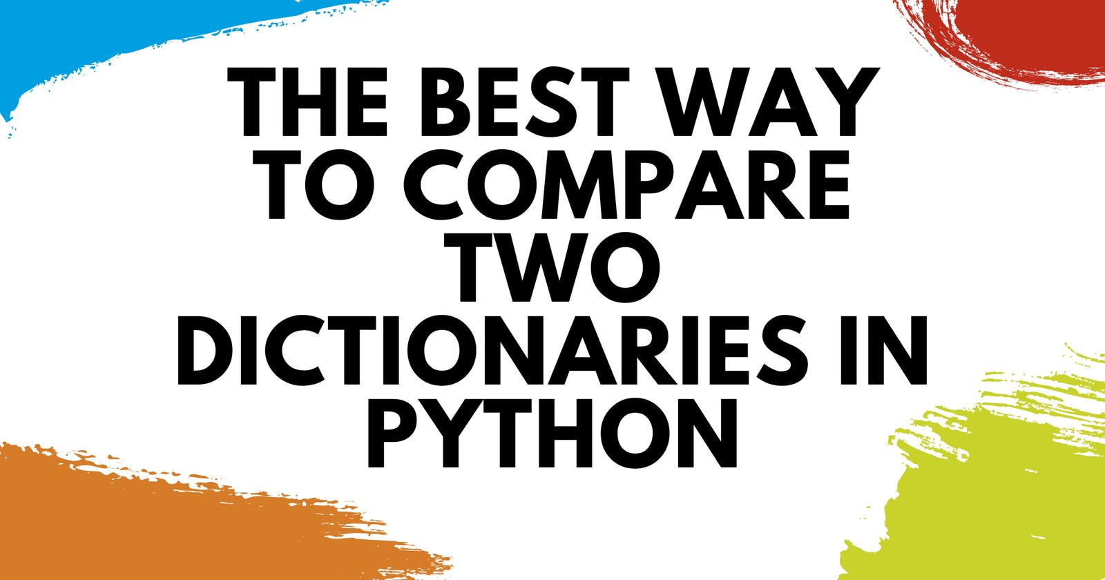 The Best Way to Compare Two Dictionaries in Python