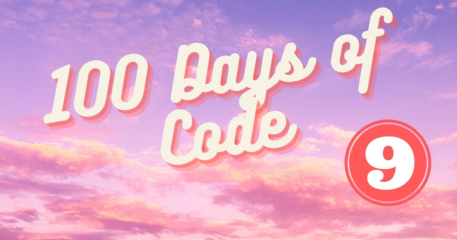 100 Days of Code Challenge-Day 9