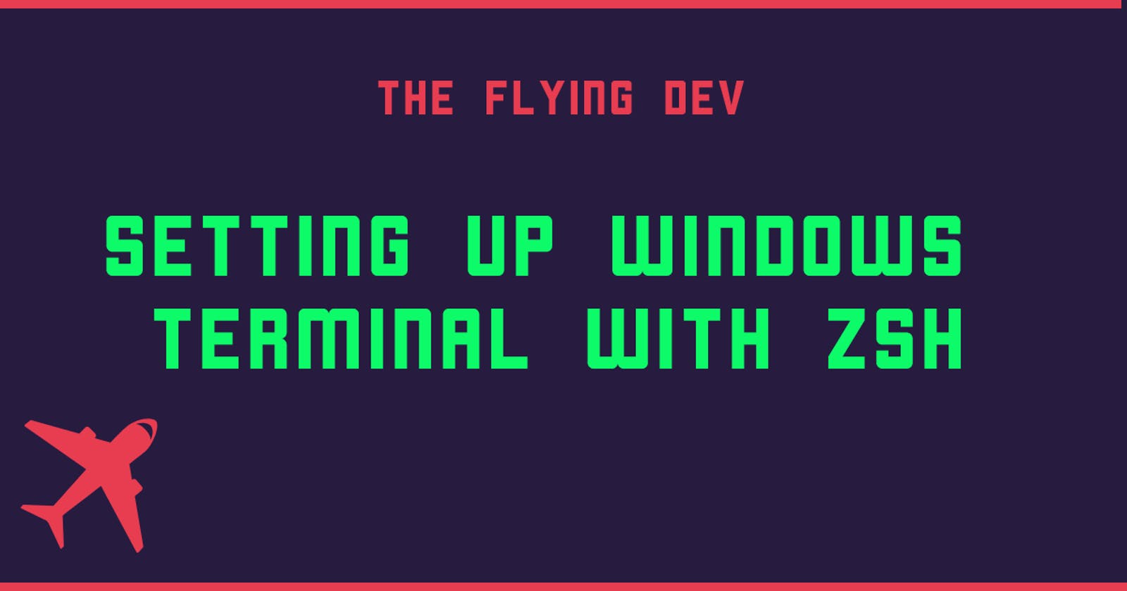 Setting up Windows Terminal with Zsh