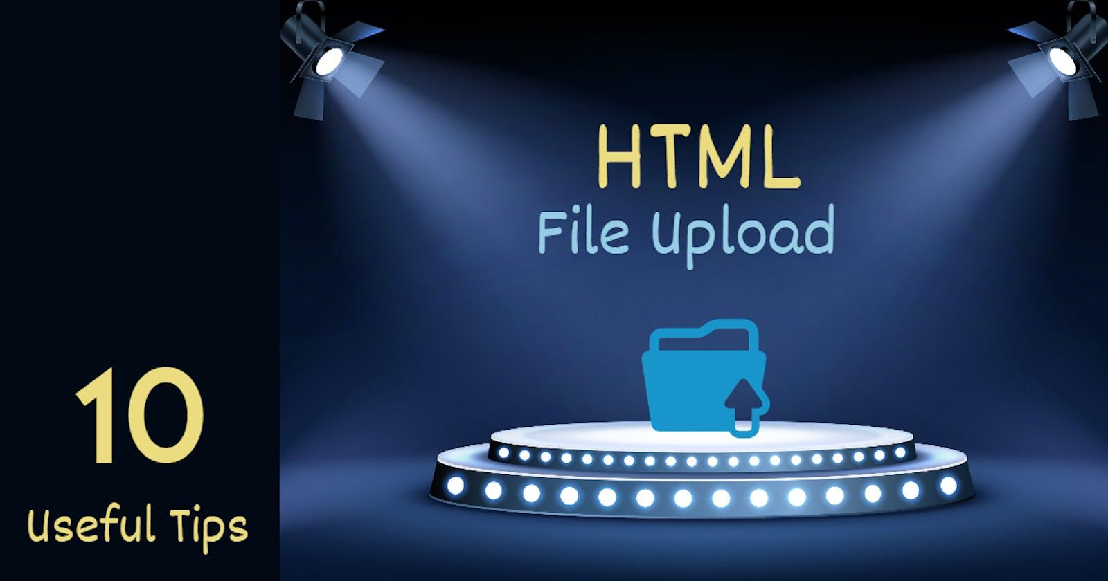10 useful HTML file upload tips for web developers