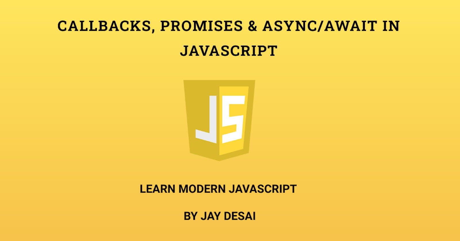 Callbacks, Promises & Async/Await in JavaScript