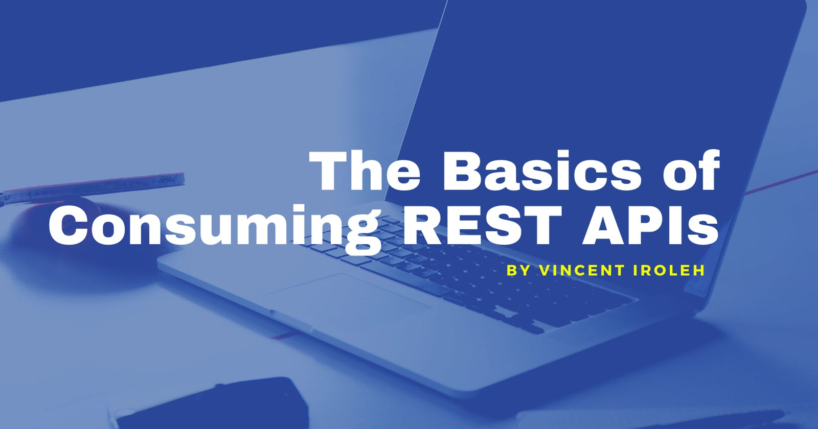 The Basics of Consuming REST APIs