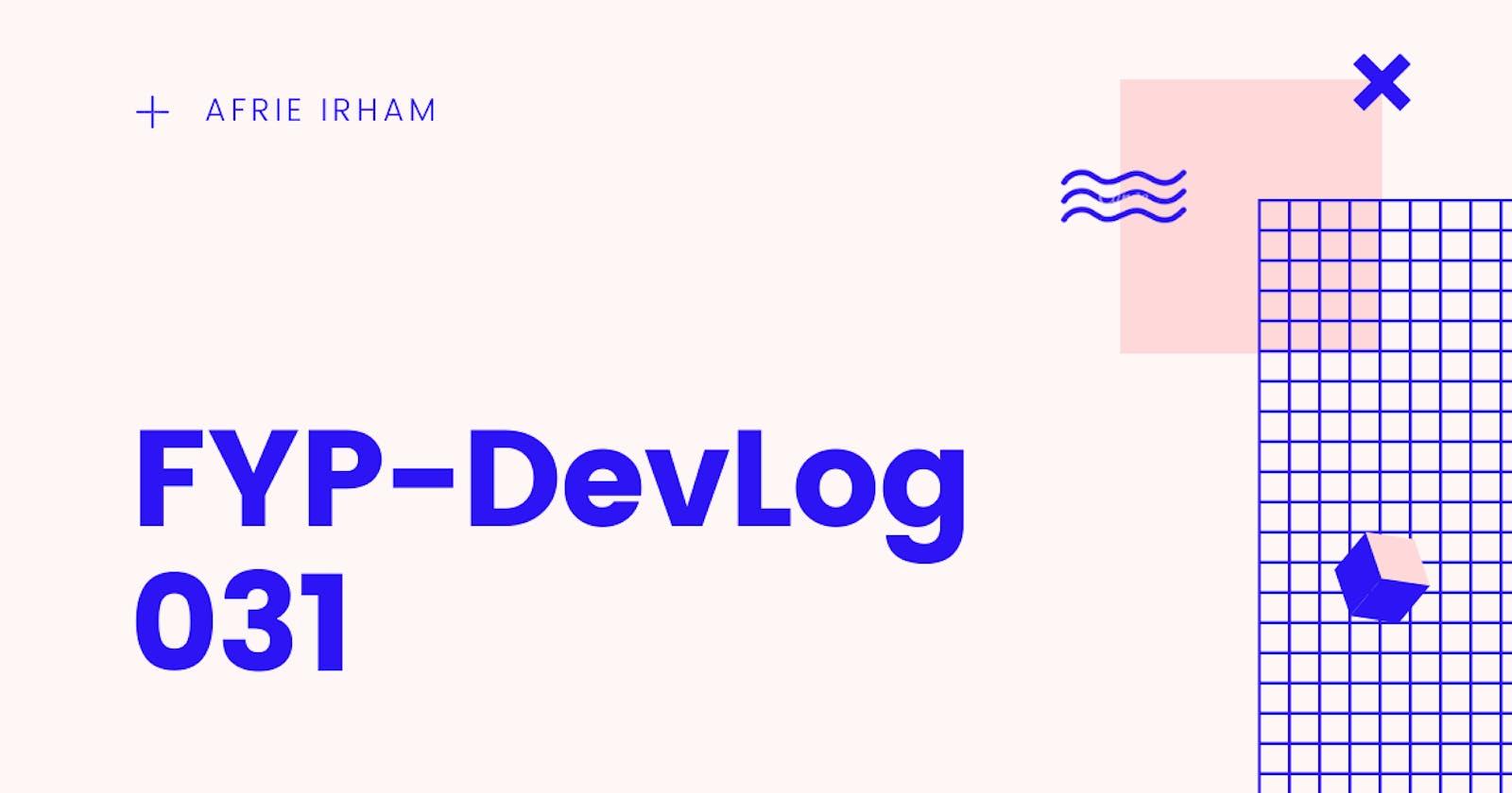 FYP-DevLog 031