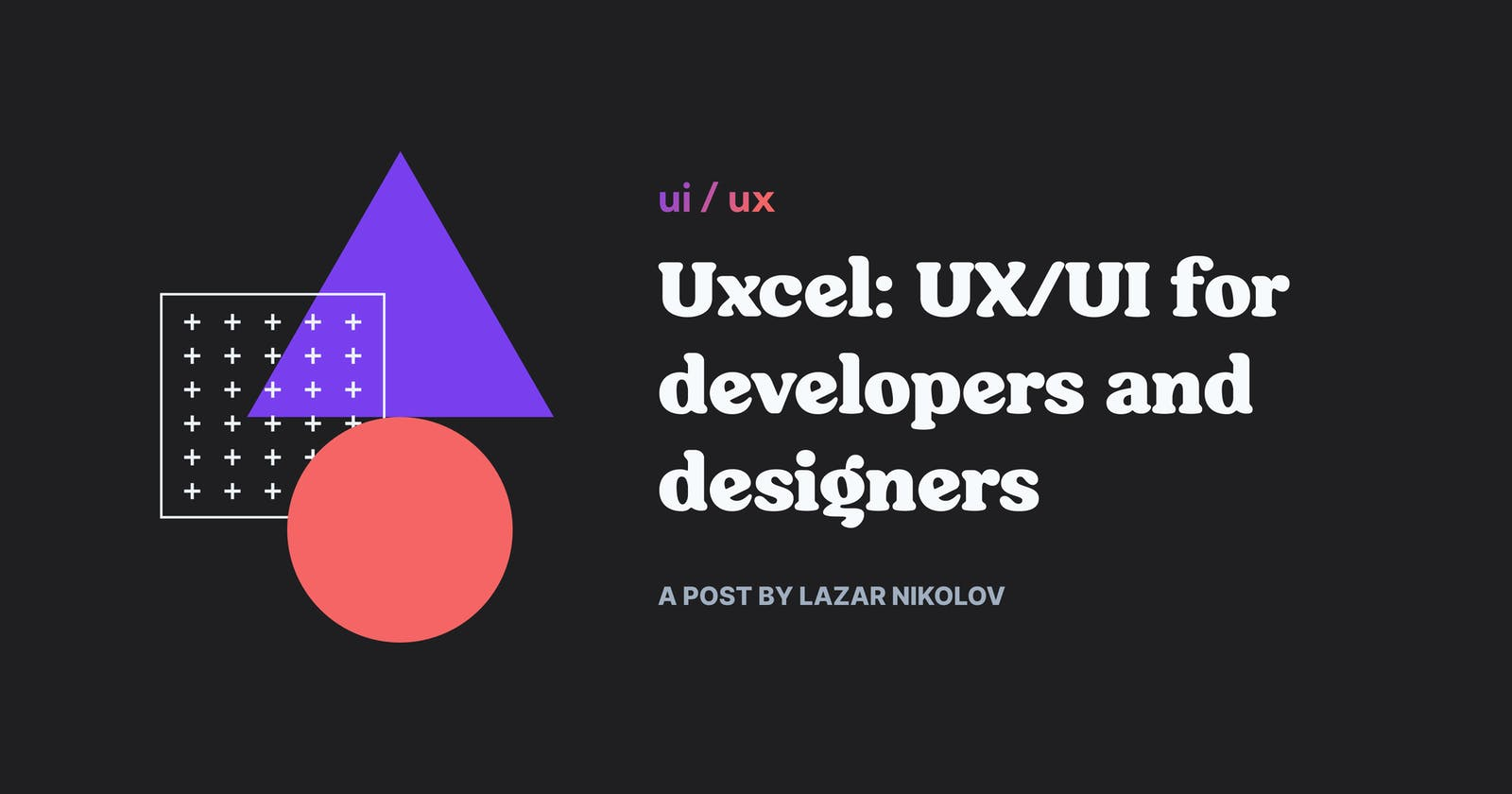 Uxcel: UX/UI for developers and designers