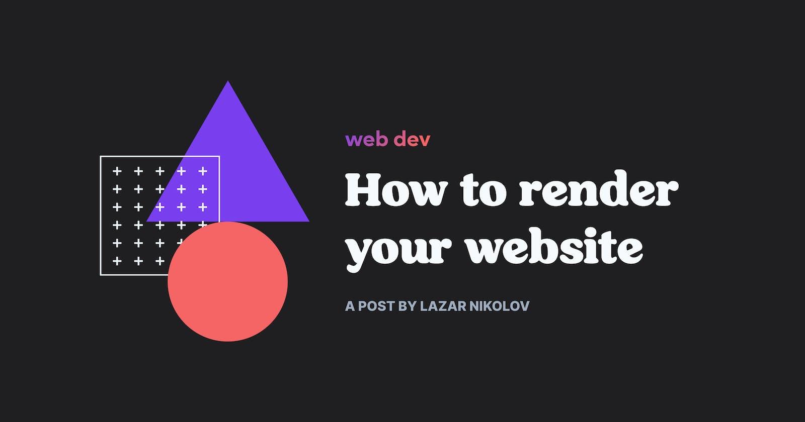 How to render your website