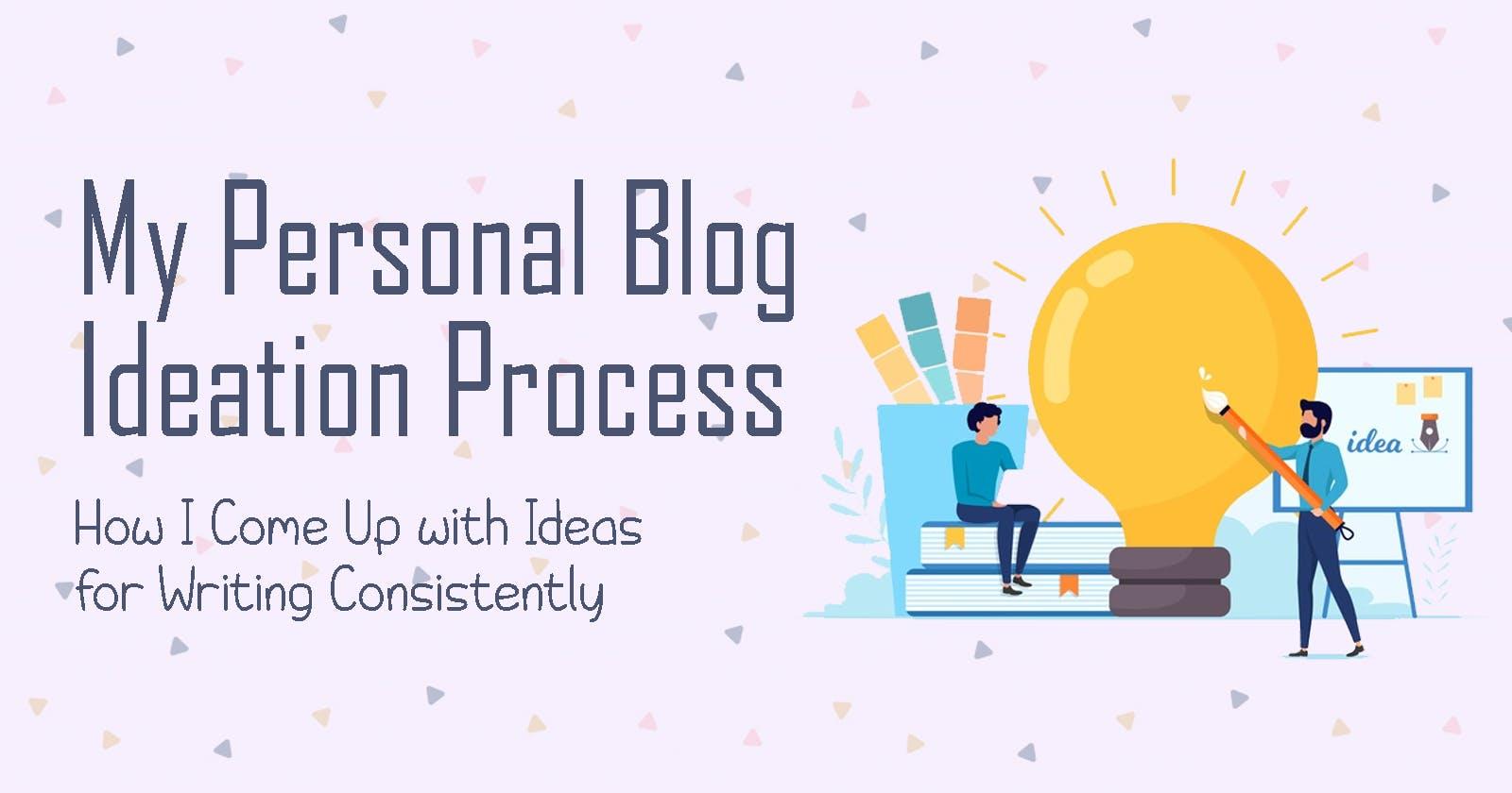 My Blog Ideation Process
