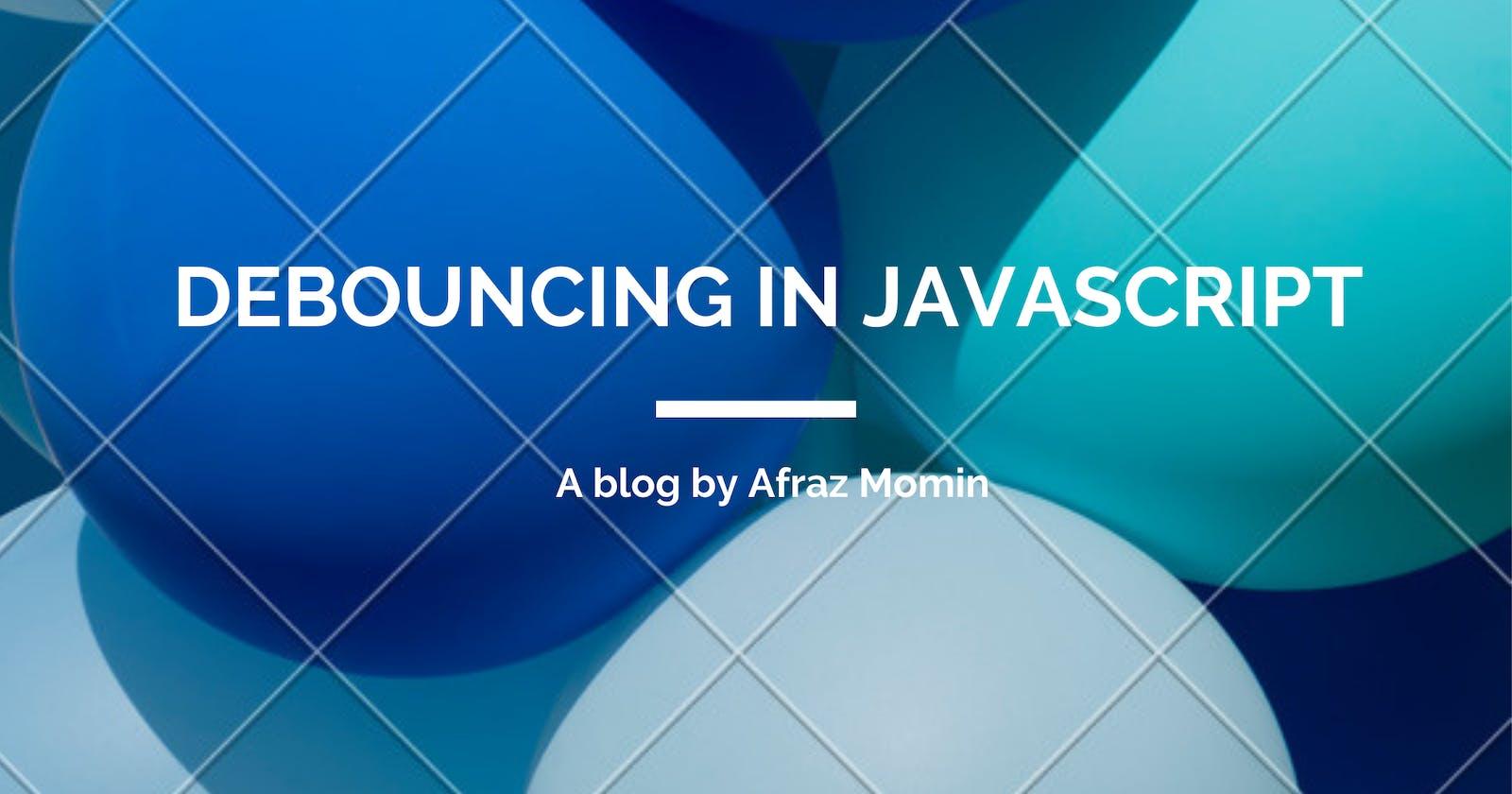 Debouncing in JavaScript